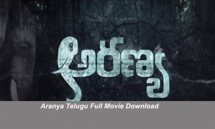 Aranya Telugu Full Movie Download
