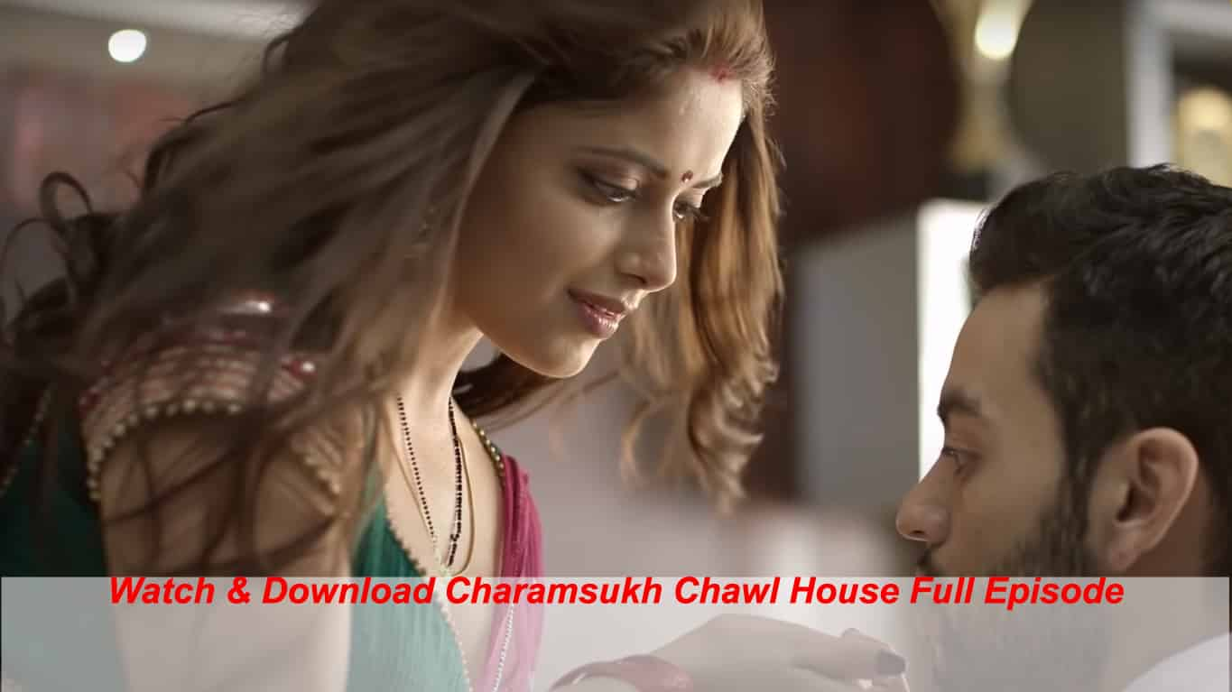 Watch & Download Chawl House Chawl House Charamsukh Ullu Episode